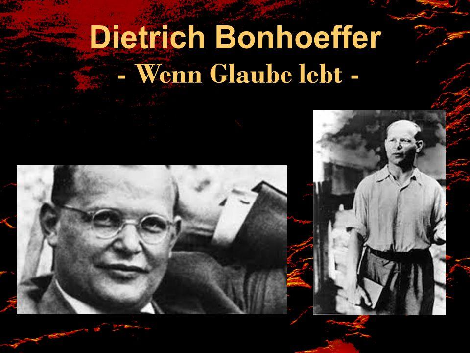 Dietrich Bonhoeffer - Wenn Glaube lebt -