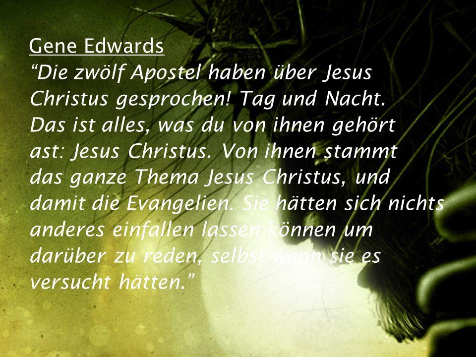 Gene Edwards Die zwölf Apostel haben über Jesus Christus gesprochen.