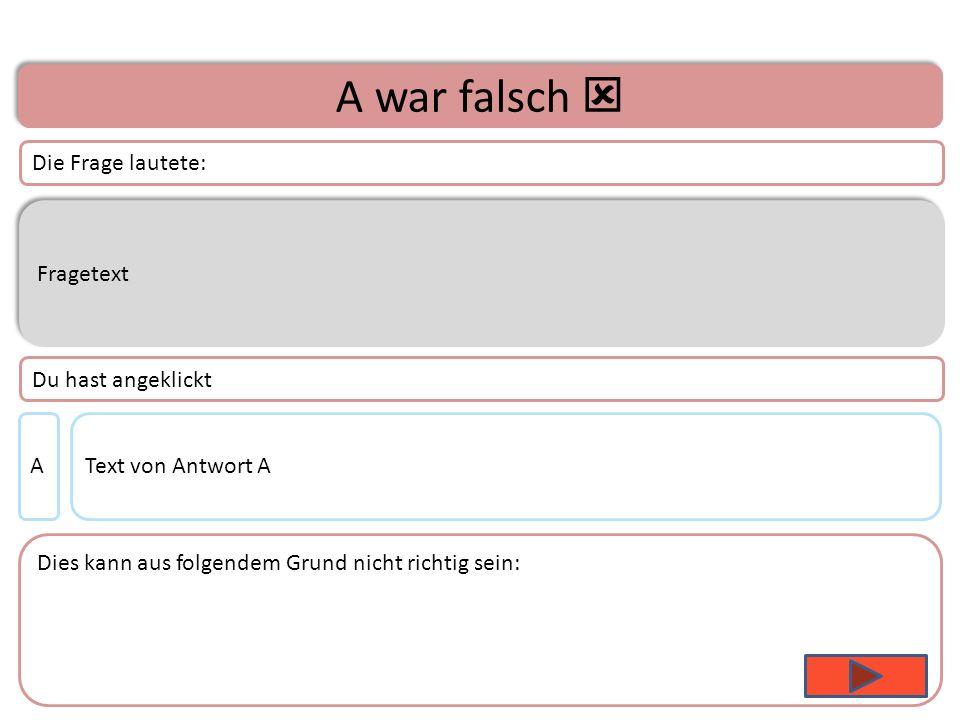 Unterthema 1 – Frage 1 Falsch Richtige Antwort Falsch Fragetext A B C D