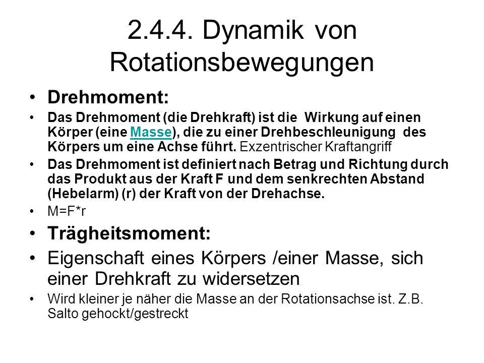 2.4.4. Dynamik von Rotationsbewegungen Drehmoment: Das Drehmoment (die Drehkraft) ist die Wirkung auf einen Körper (eine Masse), die zu einer Drehbesc