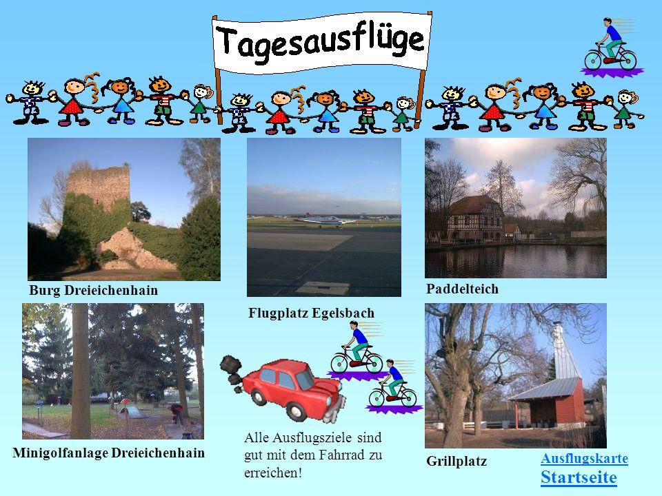 Burg Dreieichenhain Minigolfanlage Dreieichenhain Paddelteich Flugplatz Egelsbach Grillplatz Alle Ausflugsziele sind gut mit dem Fahrrad zu erreichen!