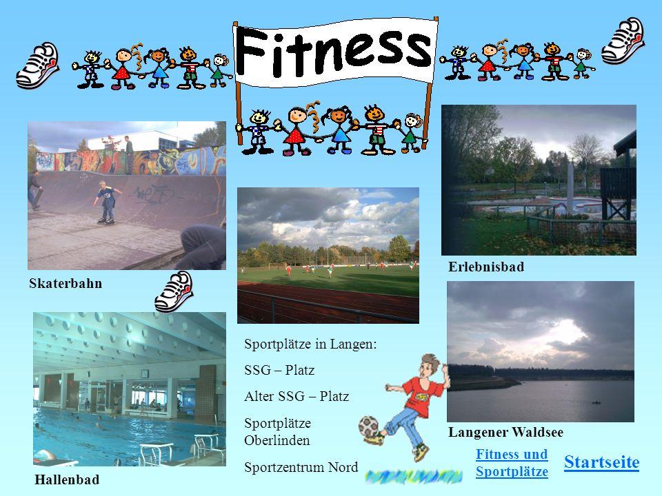 Skaterbahn Sportplätze in Langen: SSG – Platz Alter SSG – Platz Sportplätze Oberlinden Sportzentrum Nord Erlebnisbad Langener Waldsee Hallenbad Starts