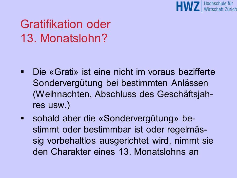 Gratifikation oder 13. Monatslohn? Die «Grati» ist eine nicht im voraus bezifferte Sondervergütung bei bestimmten Anlässen (Weihnachten, Abschluss des