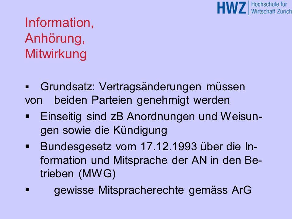Information, Anhörung, Mitwirkung Grundsatz: Vertragsänderungen müssen von beiden Parteien genehmigt werden Einseitig sind zB Anordnungen und Weisun-