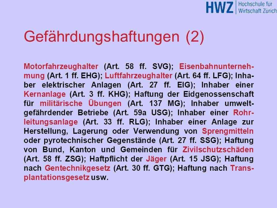 Gefährdungshaftungen (1) Anknüpfungspunkt der Gefährdungshaftungen bildet die besondere Gefahr, die mit bestimmten (technischen) Vor- richtungen, Täti