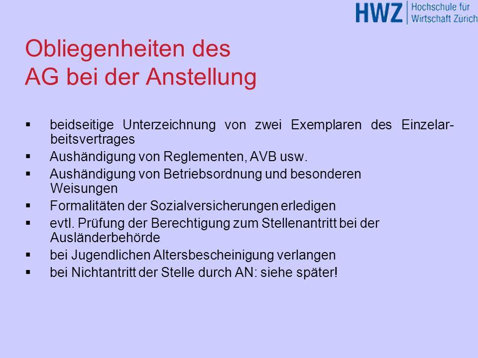 Obliegenheiten des AG bei der Anstellung beidseitige Unterzeichnung von zwei Exemplaren des Einzelar- beitsvertrages Aushändigung von Reglementen, AVB