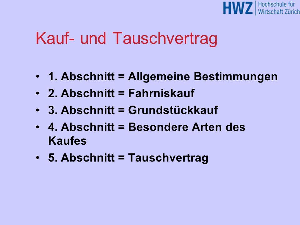 Kauf- und Tauschvertrag 1.Abschnitt = Allgemeine Bestimmungen 2.