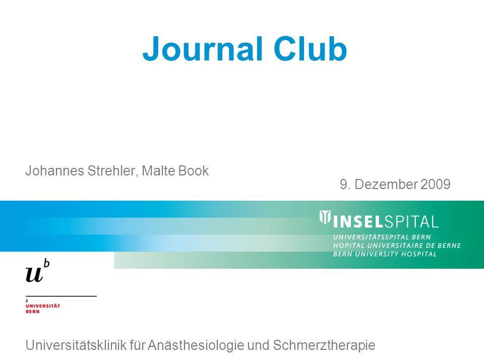 Journal Club Johannes Strehler, Malte Book Universitätsklinik für Anästhesiologie und Schmerztherapie 9.