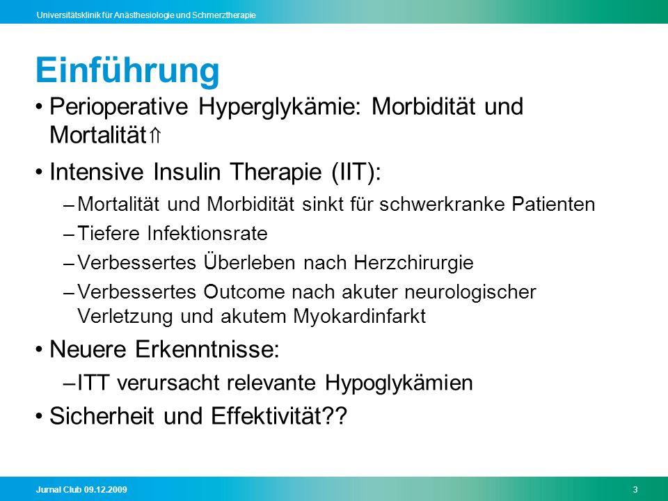 Jurnal Club 09.12.20093 Universitätsklinik für Anästhesiologie und Schmerztherapie Einführung Perioperative Hyperglykämie: Morbidität und Mortalität I