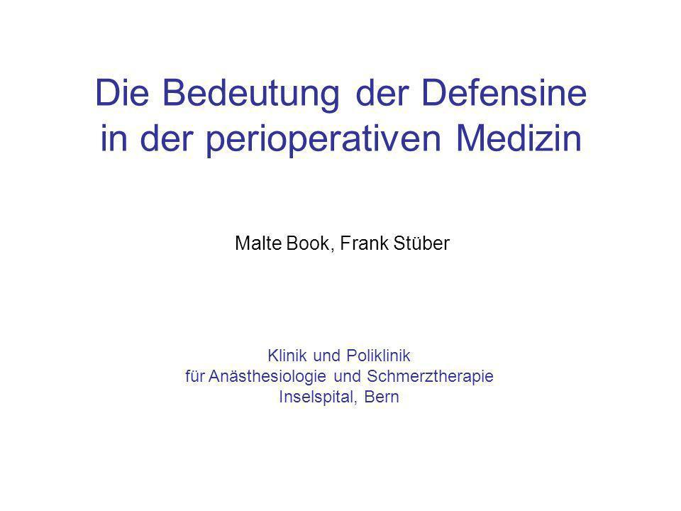 Die Bedeutung der Defensine in der perioperativen Medizin Malte Book, Frank Stüber Klinik und Poliklinik für Anästhesiologie und Schmerztherapie Insel
