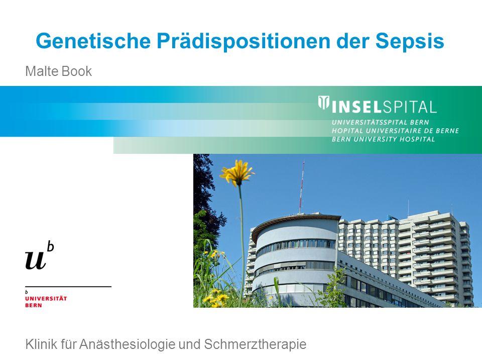 Genetische Prädispositionen der Sepsis Malte Book Klinik für Anästhesiologie und Schmerztherapie