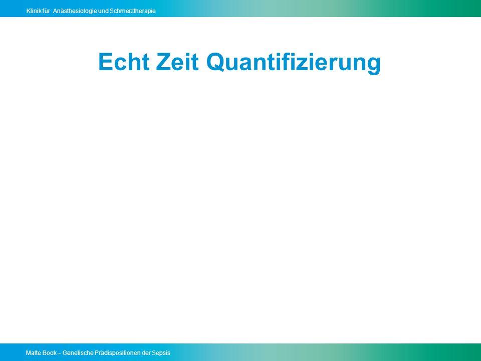 Malte Book – Genetische Prädispositionen der Sepsis Klinik für Anästhesiologie und Schmerztherapie Echt Zeit Quantifizierung