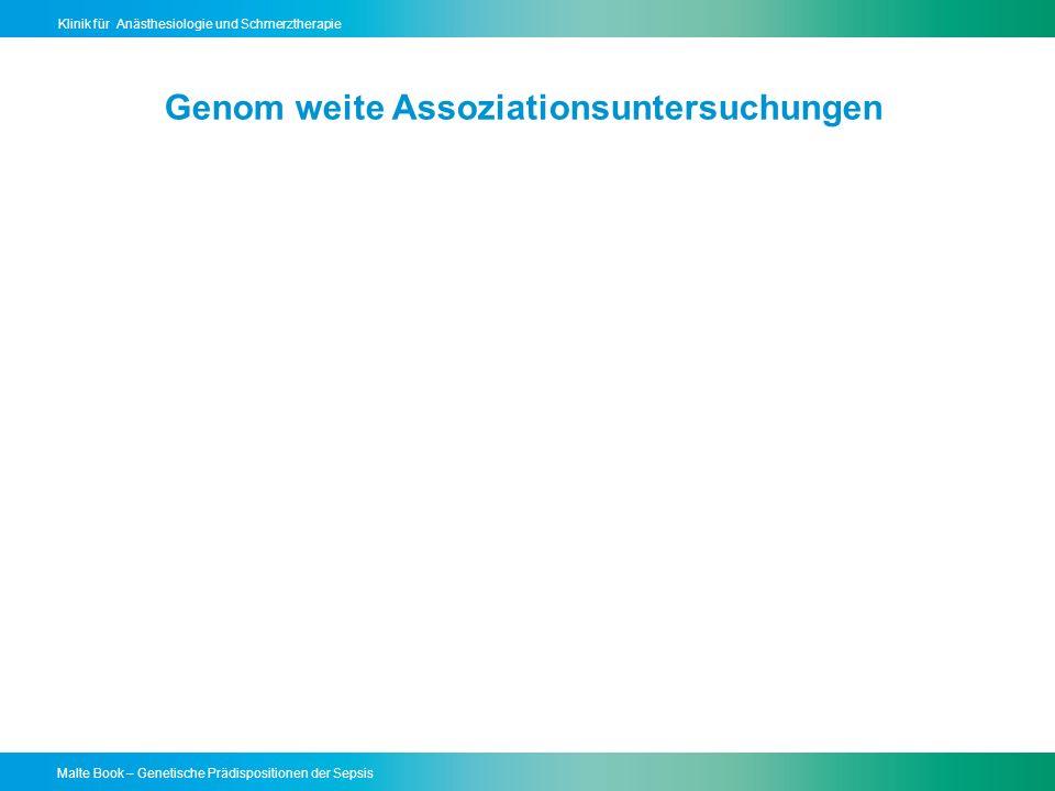 Malte Book – Genetische Prädispositionen der Sepsis Klinik für Anästhesiologie und Schmerztherapie Genom weite Assoziationsuntersuchungen