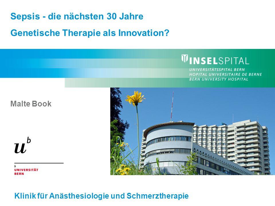 Sepsis - die nächsten 30 Jahre Genetische Therapie als Innovation.