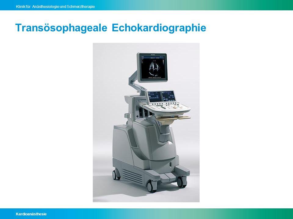 Kardioanästhesie Klinik für Anästhesiologie und Schmerztherapie Transösophageale Echokardiographie
