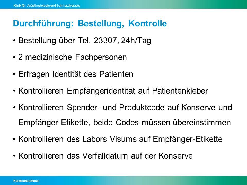 Kardioanästhesie Klinik für Anästhesiologie und Schmerztherapie Durchführung: Bestellung, Kontrolle Bestellung über Tel. 23307, 24h/Tag 2 medizinische