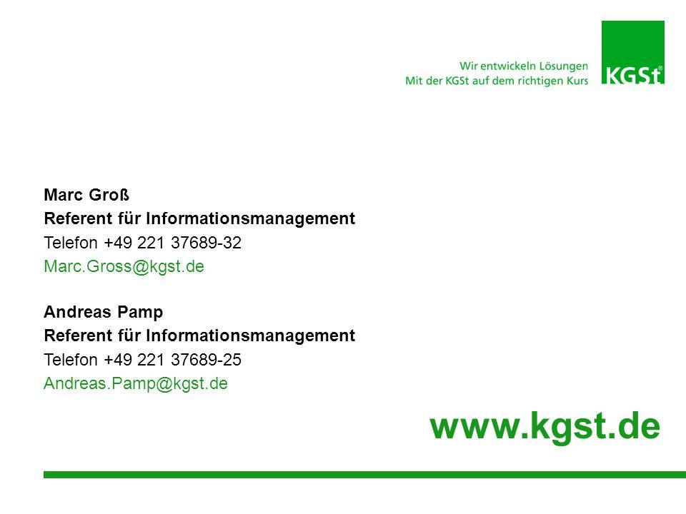 Marc Groß Referent für Informationsmanagement Telefon +49 221 37689-32 Marc.Gross@kgst.de Andreas Pamp Referent für Informationsmanagement Telefon +49 221 37689-25 Andreas.Pamp@kgst.de www.kgst.de
