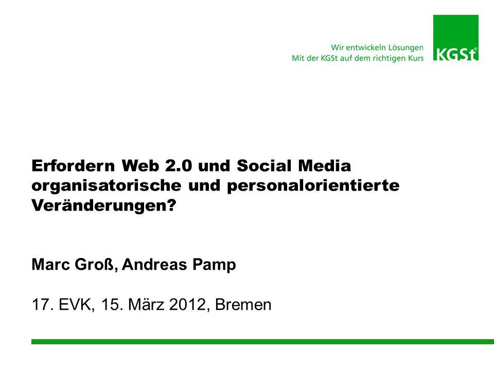 Erfordern Web 2.0 und Social Media organisatorische und personalorientierte Veränderungen.