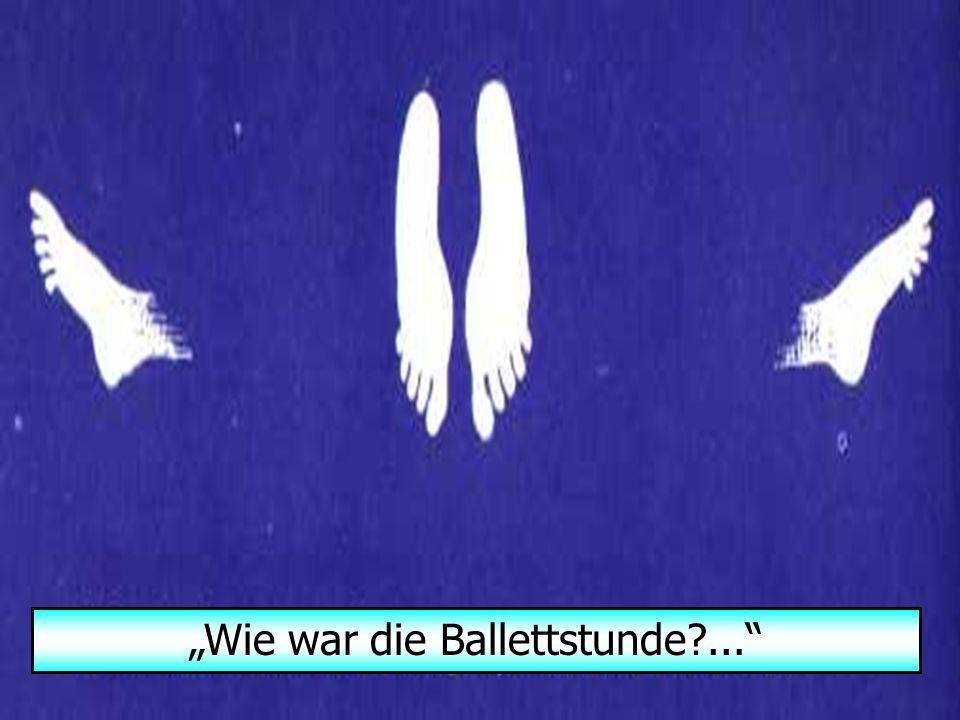Wie war die Ballettstunde ...