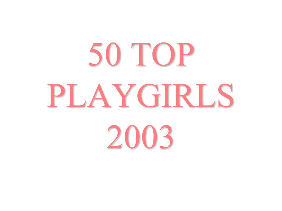 50 TOP PLAYGIRLS 2003