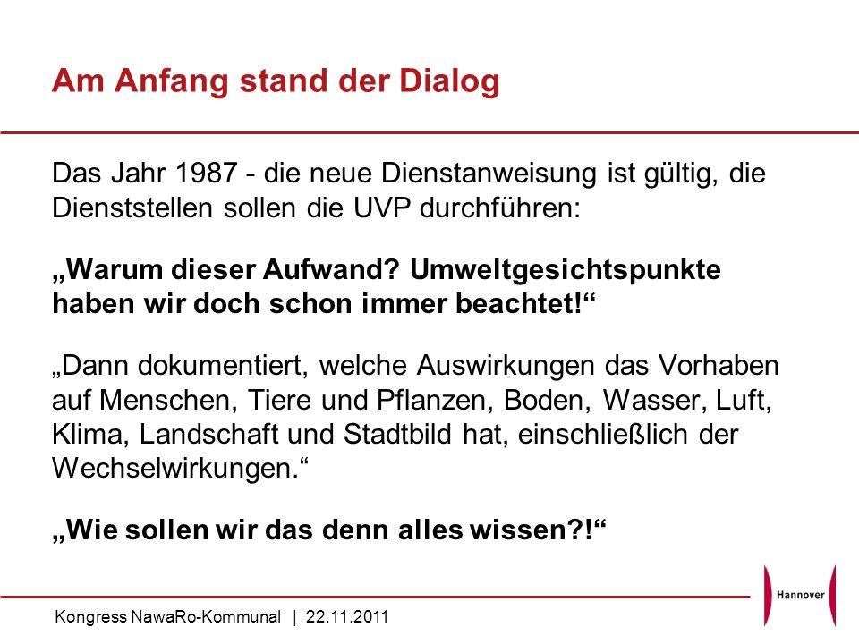 Am Anfang stand der Dialog Das Jahr 1987 - die neue Dienstanweisung ist gültig, die Dienststellen sollen die UVP durchführen: Warum dieser Aufwand? Um