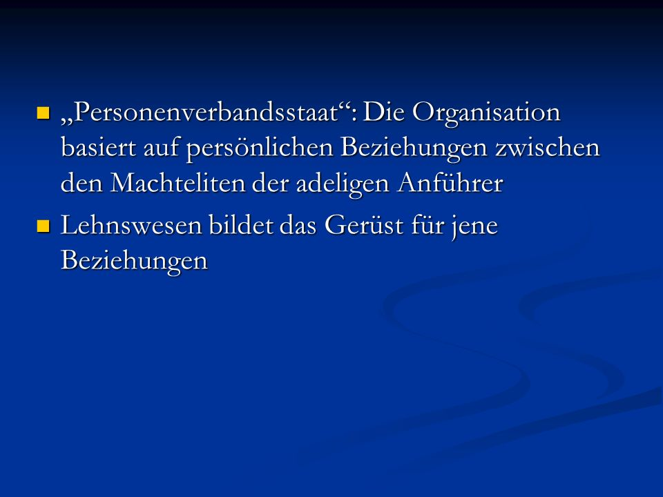 Personenverbandsstaat: Die Organisation basiert auf persönlichen Beziehungen zwischen den Machteliten der adeligen Anführer Personenverbandsstaat: Die
