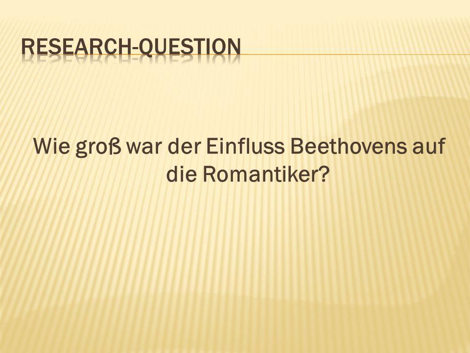 Wie groß war der Einfluss Beethovens auf die Romantiker?