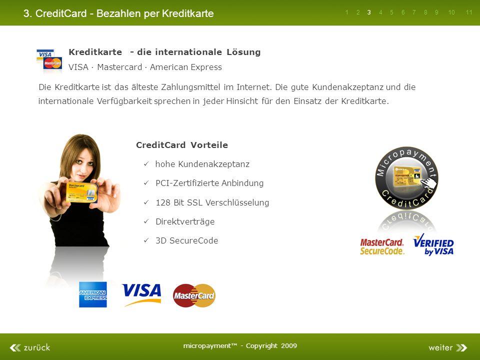3. CreditCard - Bezahlen per Kreditkarte Kreditkarte - die internationale Lösung VISA · Mastercard · American Express Die Kreditkarte ist das älteste
