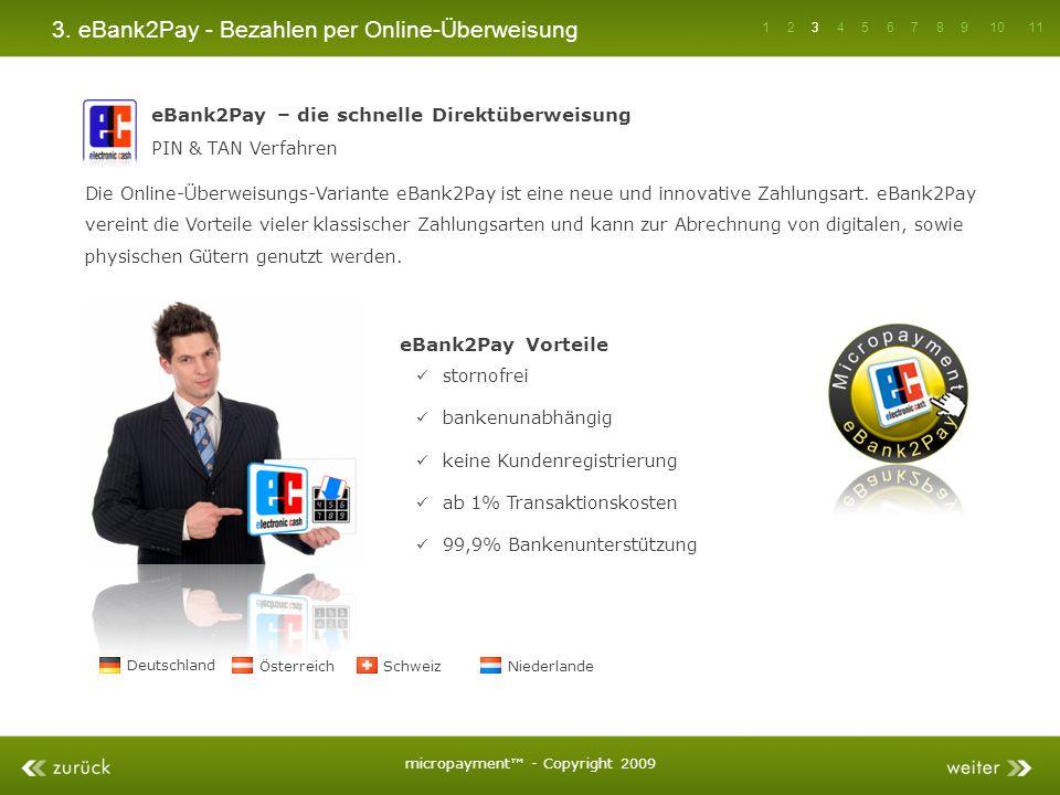 3. eBank2Pay - Bezahlen per Online-Überweisung eBank2Pay – die schnelle Direktüberweisung PIN & TAN Verfahren Die Online-Überweisungs-Variante eBank2P