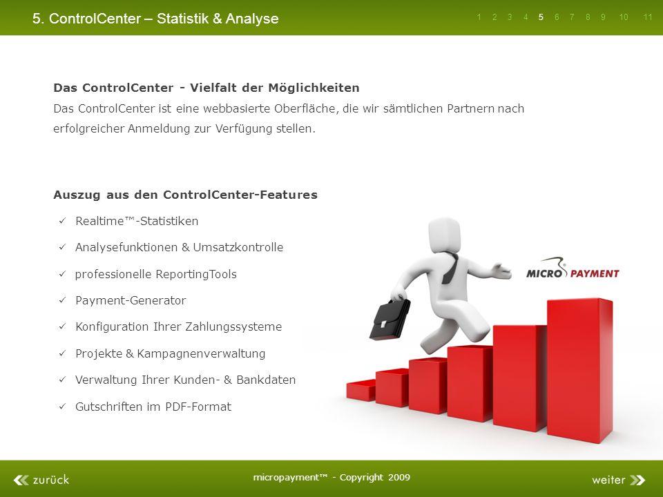 5. ControlCenter – Statistik & Analyse Das ControlCenter - Vielfalt der Möglichkeiten Das ControlCenter ist eine webbasierte Oberfläche, die wir sämtl