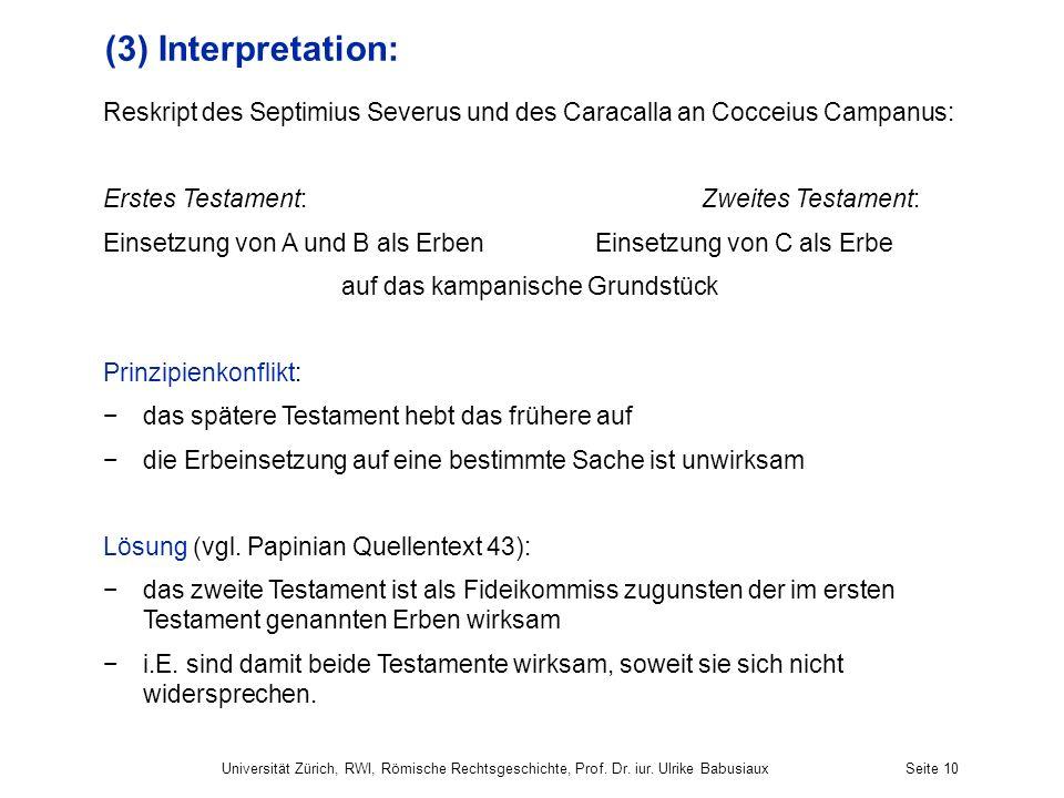 Universität Zürich, RWI, Römische Rechtsgeschichte, Prof. Dr. iur. Ulrike BabusiauxSeite 10 (3) Interpretation: Reskript des Septimius Severus und des