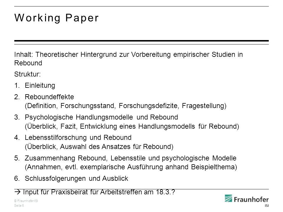 © Fraunhofer ISI Seite 5 Inhalt: Theoretischer Hintergrund zur Vorbereitung empirischer Studien in Rebound Struktur: 1.Einleitung 2.Reboundeffekte (De