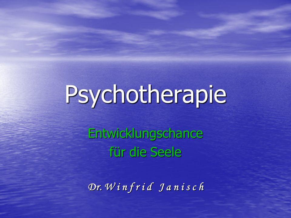 Psychotherapie Entwicklungschance für die Seele Dr. W i n f r i d J a n i s c h