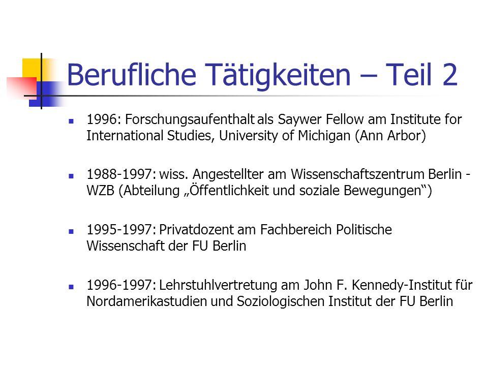 Berufliche Tätigkeiten – Teil 1 1978-1983: Wissenschaftlicher Assistent am Geschwister-Scholl- Institut für politische Wissenschaft der Universität Mü