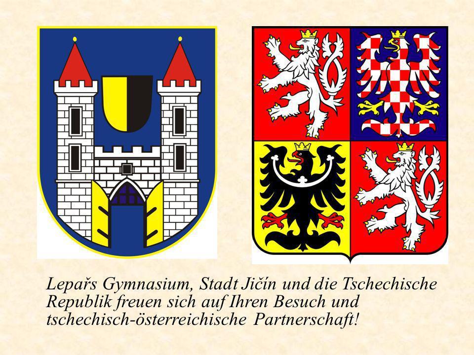 Lepařs Gymnasium, Stadt Jičín und die Tschechische Republik freuen sich auf Ihren Besuch und tschechisch-österreichische Partnerschaft!