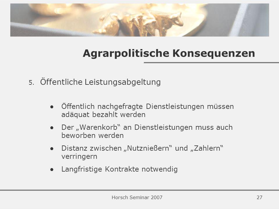 Horsch Seminar 200727 Agrarpolitische Konsequenzen 5.