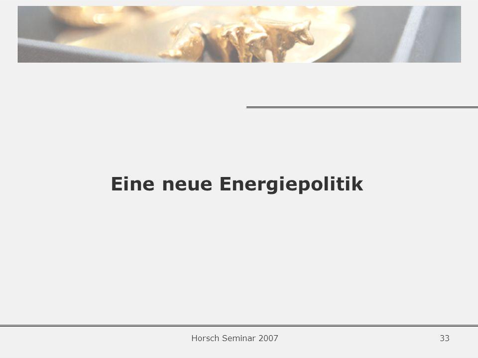 Horsch Seminar 200733 Eine neue Energiepolitik