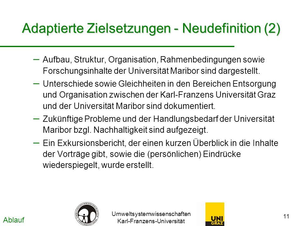Umweltsystemwissenschaften Karl-Franzens-Universität 11 Adaptierte Zielsetzungen - Neudefinition (2) – Aufbau, Struktur, Organisation, Rahmenbedingungen sowie Forschungsinhalte der Universität Maribor sind dargestellt.
