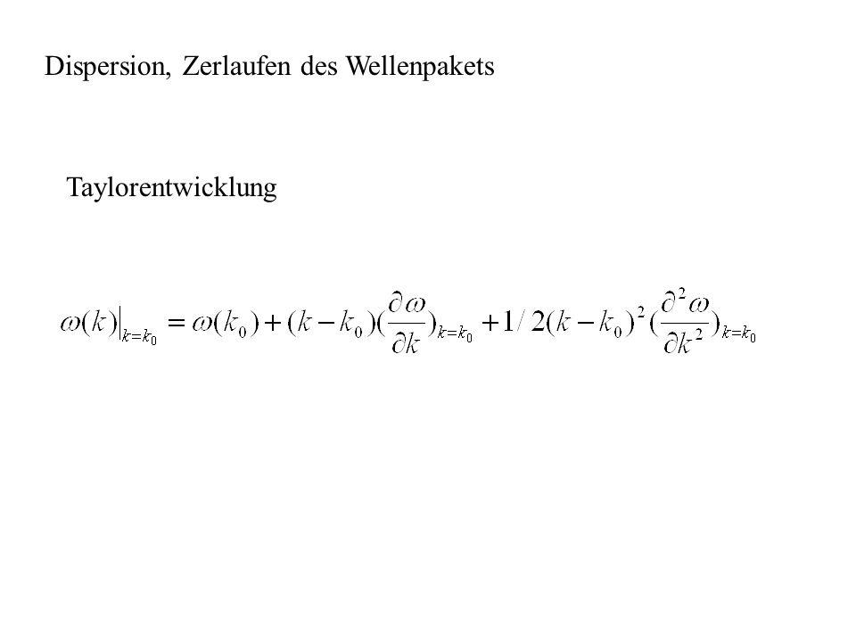 Dispersion, Zerlaufen des Wellenpakets Taylorentwicklung