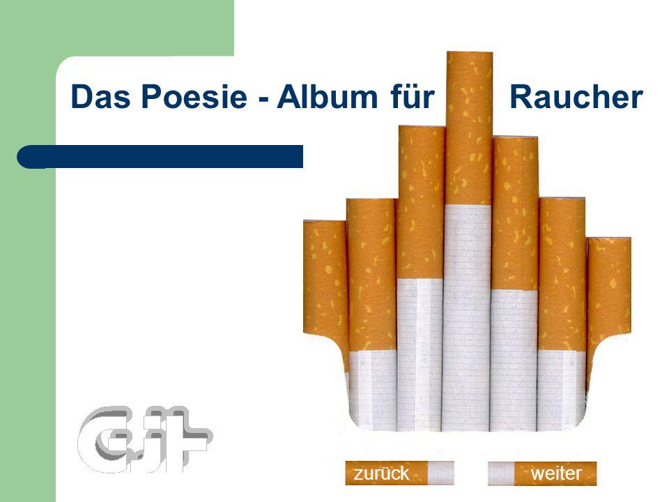 Das Poesie - Album für Raucher weiterzurück