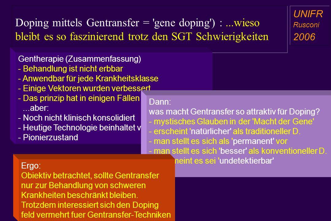 Doping mittels Gentransfer = 'gene doping') :...wieso bleibt es so faszinierend trotz den SGT Schwierigkeiten a aa a aa UNIFR Rusconi 2006 Gentherapie