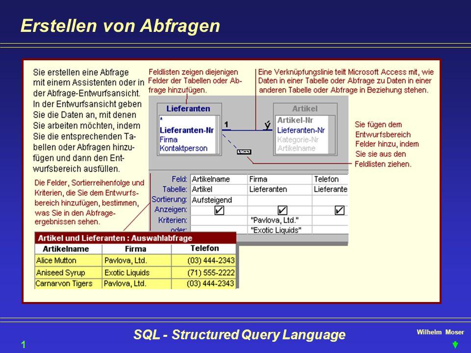 Wilhelm Moser SQL - Structured Query Language Erstellen von Abfragen 11