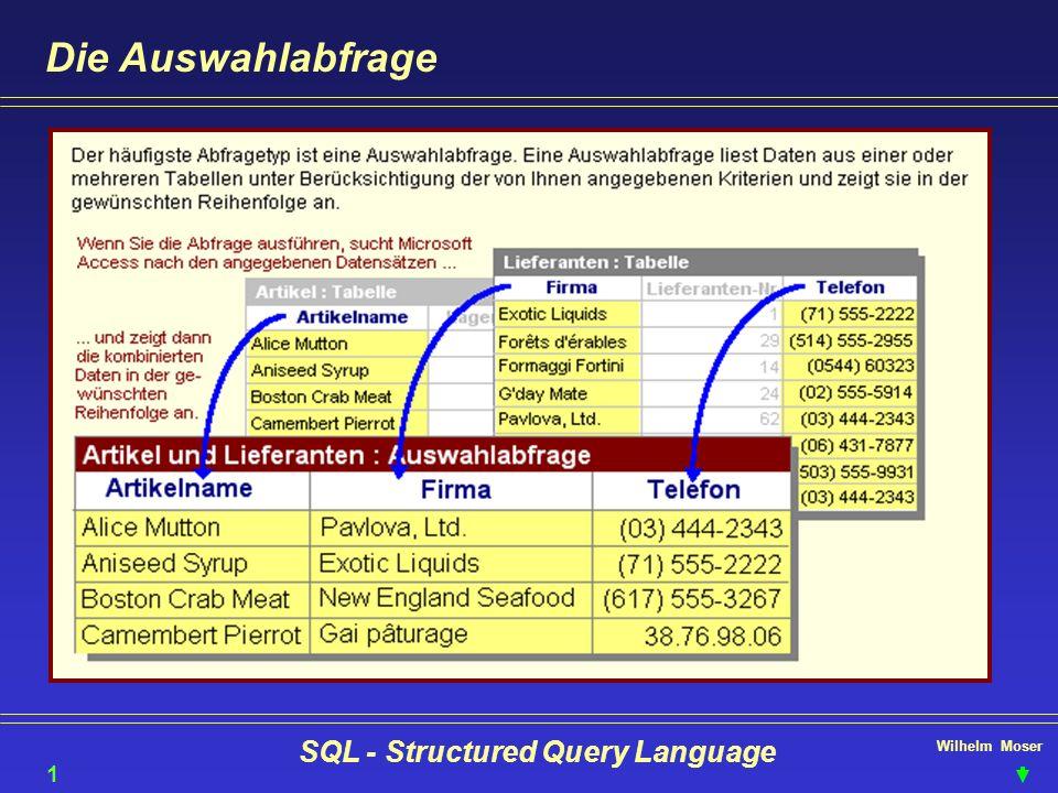 Wilhelm Moser SQL - Structured Query Language Die Auswahlabfrage 12