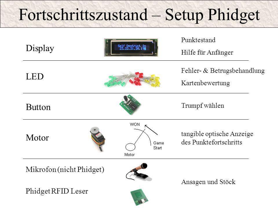Fortschrittszustand – Setup Phidget Display LED Button Motor Punktestand Hilfe für Anfänger Fehler- & Betrugsbehandlung Kartenbewertung Trumpf wählen