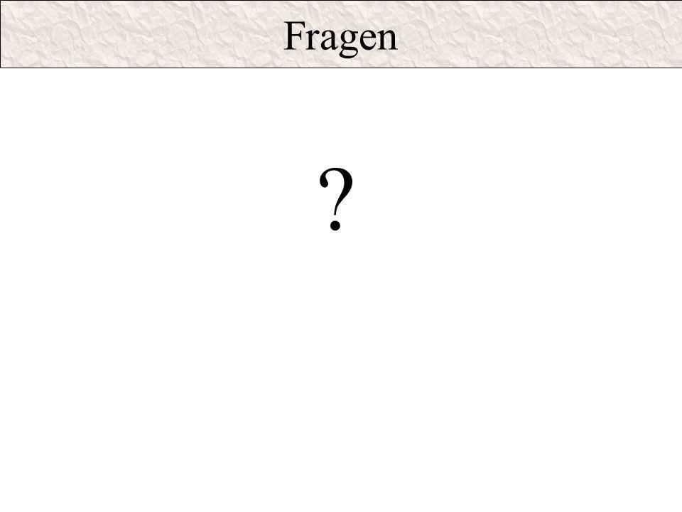 Fragen ?