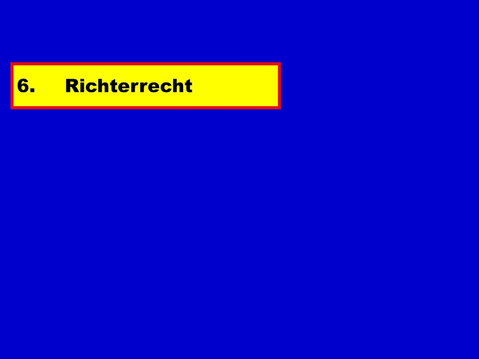 6.Richterrecht