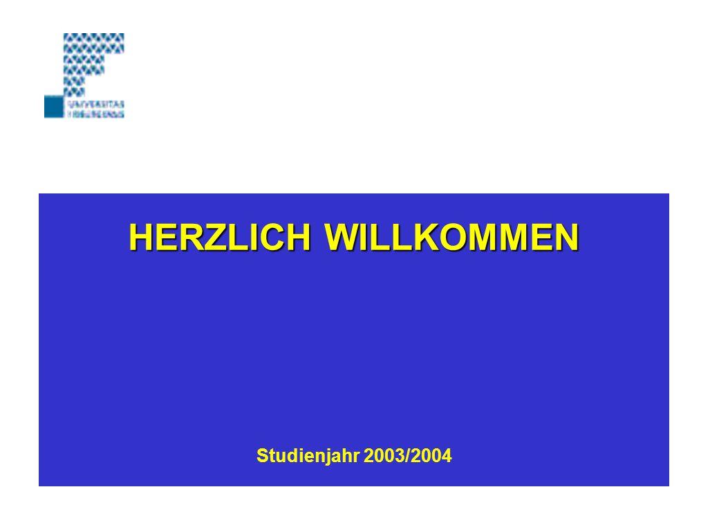 HERZLICH WILLKOMMEN HERZLICH WILLKOMMEN Studienjahr 2003/2004