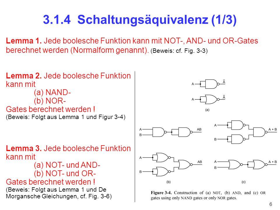 7 3.1.4 Schaltungsäquivalenz (2/3) Welche Lösung lässt sich technisch effizienter realisieren ?