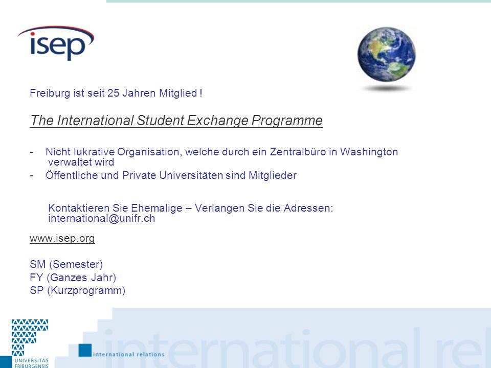 Freiburg ist seit 25 Jahren Mitglied ! The International Student Exchange Programme - Nicht lukrative Organisation, welche durch ein Zentralbüro in Wa