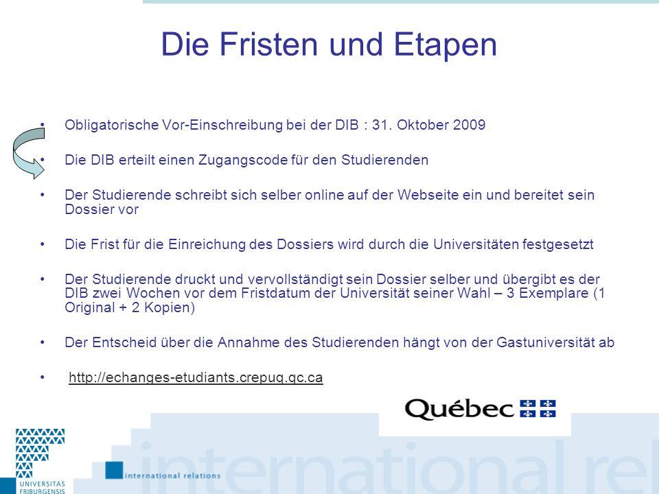 Die Fristen und Etapen Obligatorische Vor-Einschreibung bei der DIB : 31. Oktober 2009 Die DIB erteilt einen Zugangscode für den Studierenden Der Stud
